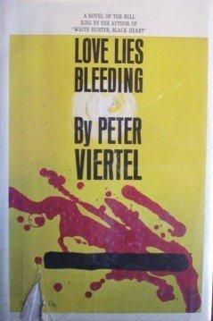 Love Lies Bleeding Peter Viertel (HB 1964 1st Ed G/G)