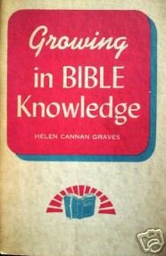 Growing in Bible Knowledge Helen Graves (SC 1944 G)
