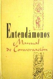 Entendamonos Manual de Conversation (HB 1948 G)