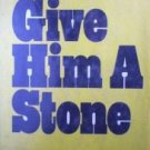 Give Him a Stone by Gordon Weaver (HB 1975 G/G)
