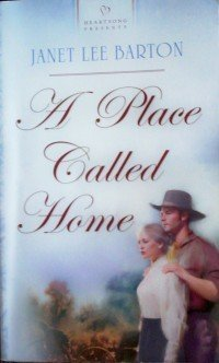 A Place Called Home by Janet Lee Barton (MMP 2005 G)