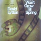 The Grass Won't Grow Till Spring David Lytton (MMP 1968
