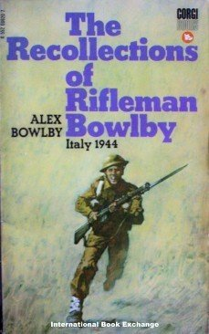 The Recollections of Rifleman Alex Bowlby (MMP 1971 G)