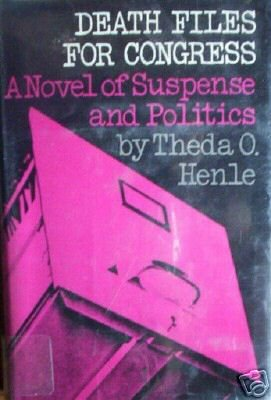 Death Files for Congress by Theda O. Henle (HB 1971 G)