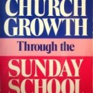 Church Growth Through the Sunday School J Sisemore (SC