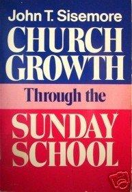 Church Growth Through the Sunday School J Sisemore (SC