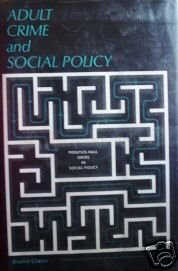 Adult Crime and Social Policy Daniel Glaser (HB1972 G)