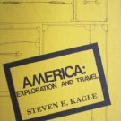 America: Exploration and Travel  Steven E. Kagle (HB G)