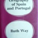 A Geography of Spain and Portugal by Ruth Way (HB 1962