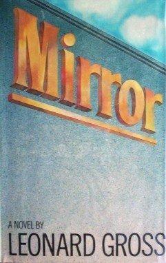 Mirror by Leonard Gross (HB 1st Ed 1981 G/G)