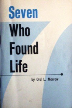Seven Who Found Life Ord Morrow (Booklet 1966 G)