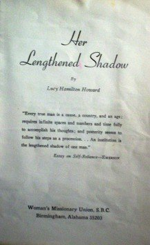 Her Lengthened Shadow Lucy Hamilton Howard  Lottie Moon