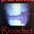 Ricochet by P M Terrell  (HB 2006 G/G)