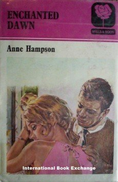 Enchanted Dawn by Anne Hampson (HardCover 1972 G/G)