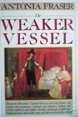 The Weaker Vessel Antonia Fraser (HardCover 1984 G/G)