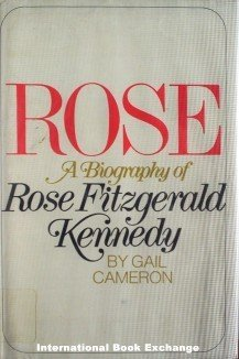 Rose Biography Rose Fitzgerald Kennedy Gail Cameron HB