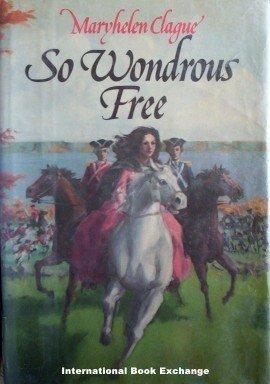 So Wondrous Free by Maryhelen Clague (1978, 1st Ed HB)