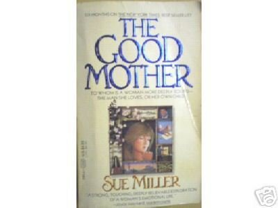 The Good Mother by Sue Miller (SC 1986 G)