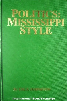 Politics Mississippi Style by Erle Johnston Hardcover