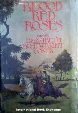 Blood Red Roses Elizabeth B Coker 1977 1st Ed Hardcover