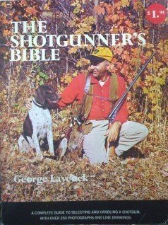 The Shotgunner's Bible George Laycock (SC 1969 G)