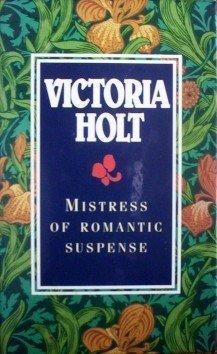 Mistress of Romantic Suspense Victoria Holt (Box Set G)