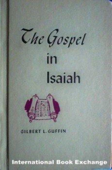 The Gospel of Isaiah Gilbert L Guffin (HardCover 1968)