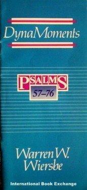 DynaMoments Psalms 57 - 76 - Warren Wiersbe (SC 1990 G)