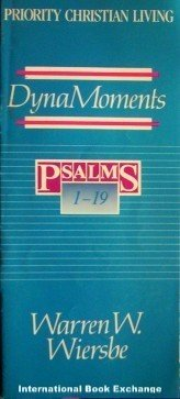 DynaMoments Psalms 1 - 19 by Warren Wiersbe (SC 1989 G)