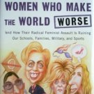 Women Who Make the World Worse Kate O'Beirne (2006 HB)