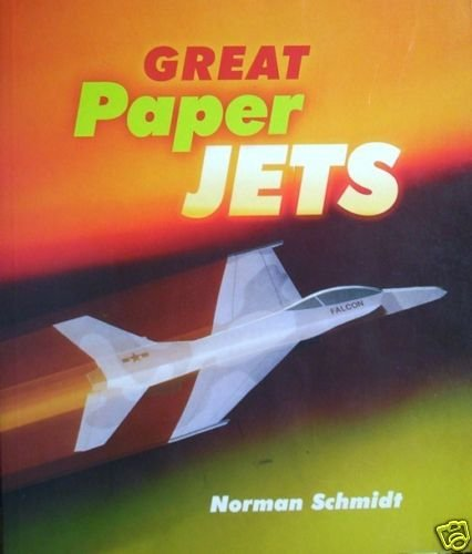 Great Paper Jets Norman Schmidt (Softcover 1999 G)