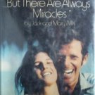 But There Are Always Miracles Jack Willis (Hardcover G)