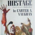 The Seneca Hostage by Carter Vaughan (HB 1969 G/G) *