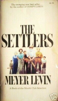 The Settlers by Meyer Levin (MMP 1973 G) *