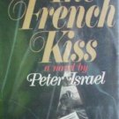 The French Kiss by Peter Israel (HB First Ed 1976 G/G)*