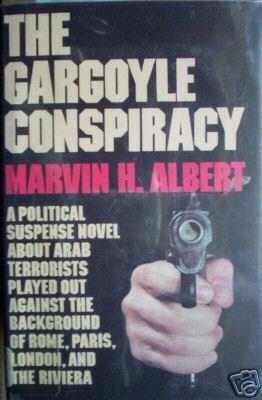 The Gargoyle Conspiracy Marvin Albert (HardBack 1975 G)