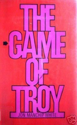 The Game of Troy by Jon Manchip White (HB 1971 G/G) *