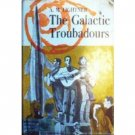 The Galactic Troubadours by A M Lightner (HB First Ed *