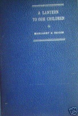 A Lantern to our Children by Margaret K Bigler (HB 197*