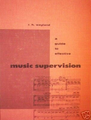 A Guide to Effective Music Supervision R Weyland (HB G*