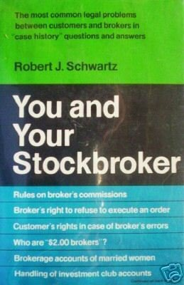 You and Your Stockbroker by Robert Schwartz (HB First)*