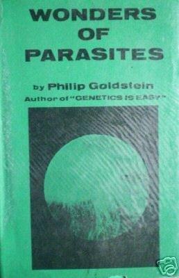 Wonders of Parasites by Philip Goldstein (HB 1969 G/G)*