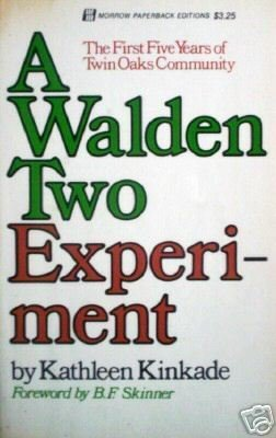 A Walden Two Experiment by Kathleen Kinkade (SC  1974 *