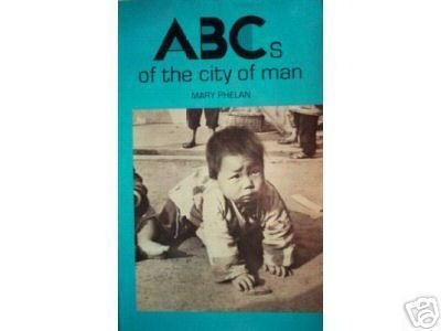 ABCs of the City of Man by Mary Phelan (SC 1974 G) *