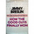 How the Good Guys Finally Won Jimmy Breslin (HB 1975 G)