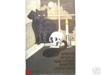 Spirits, Spooks, and Other Sinister Creatures (HB 1984*