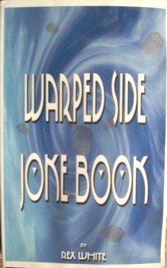 Warped Side Joke Book by Rex White (SC 2000 As N) *