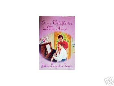 Some Wildflower in My Heart Jamie L Turner (HB 1998 VG)
