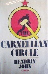The Carnellian Circle by Hendrix John (HB First Ed G/G*