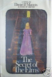 The Secret of the Elms by Daniel P. Mannix (HB 1975 G/*